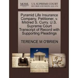 Pyramid Life Insurance Company, Petitioner, v. Mildred S. Curry
