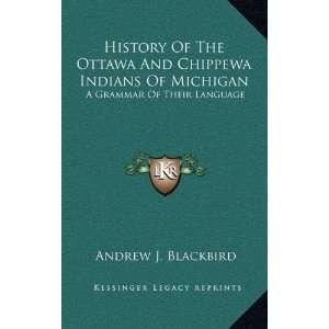 History Of The Ottawa And Chippewa Indians Of Michigan A