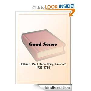 Good Sense: Baron DHolbach, Paul Henri Thiry:  Kindle