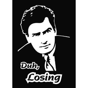 Charlie Sheen   Duh Losing Die Cut Vinyl Decal Sticker 6