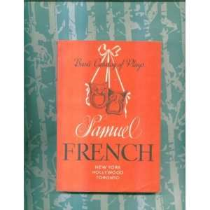 Samuel Frenchs Basic Catalog of Plays (All plays