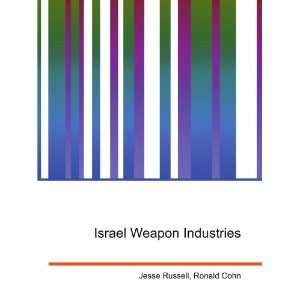 Israel Weapon Industries: Ronald Cohn Jesse Russell: Books