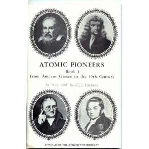 Atomic pioneers, (The World of the atom series): Ray Eldon