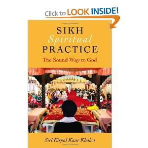 The Sound Way to God (9781846942891): Siri Kirpal Kaur Khalsa: Books