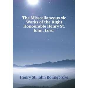 Honourable Henry St. John, Lord . Henry St. John Bolingbroke Books