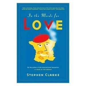 In the Merde for Love by Stephen Clarke  N/A  Books