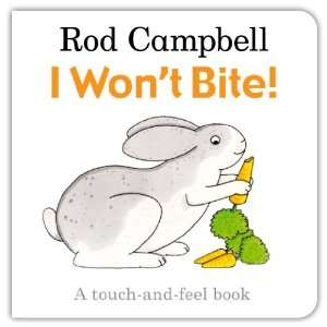 I Wont Bite (Touch & Feel) (9780230747883) Rod Campbell Books