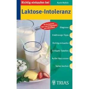 einkaufen bei Laktose Intoleranz. (9783830431404): Karin Hofele: Books
