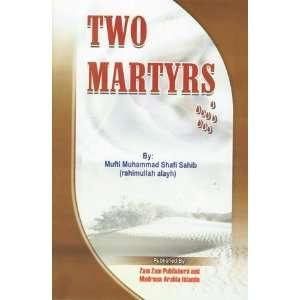 Two Martyrs: Mufti Muhammad Shafi Sahib: Books
