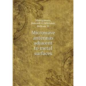 to metal surfaces: Howard H.;Whitaker, Malcom W. Montgomery: Books