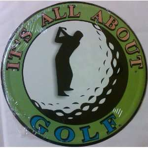 Its All About Golf 12 Round Metal Sign