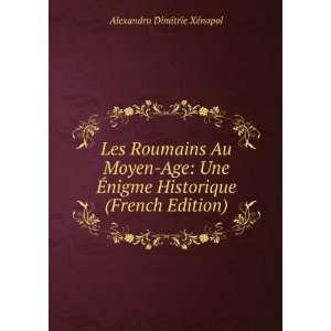 Les Roumains Au Moyen Age Une Ã?nigme Historique (French