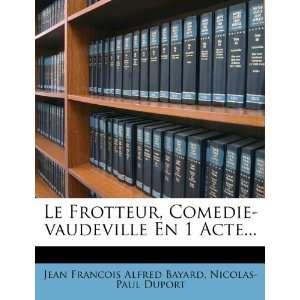 ): Nicolas Paul Duport, Jean Francois Alfred Bayard: Books