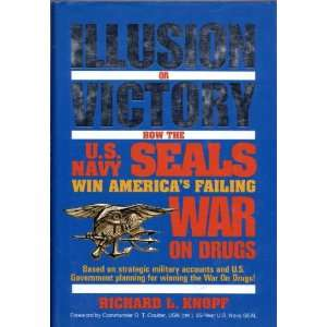 Illusion or Victory How the U.s. Navy Seals Win Americas