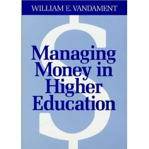 Managing Money in Higher Education A Guide to the Financial Process