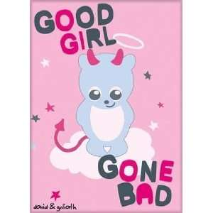 David & Goliath Good Girl Gone Bad Magnet 26862DG: Kitchen