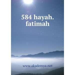 584 hayah.fatimah www.akademya.net Books