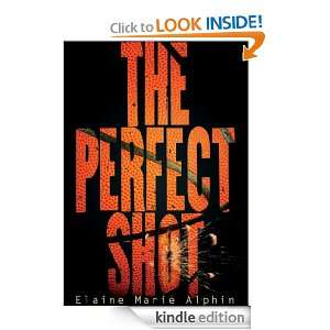 The Perfect Shot (Young Adult Fiction): Elaine Marie Alphin: