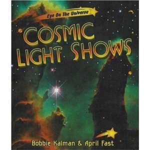 Eye on the Universe) (9780865056909) Bobbie Kalman, April Fast Books