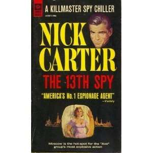 The 13th Spy (A Killmaster Spy Chiller) Nick Carter Books