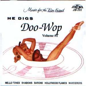 He Digs Doo wop   Vol. #1 Various Music