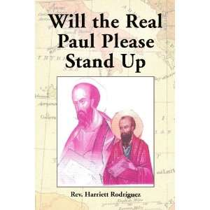 Paul Please Stand Up (9781436358385) Harriett E. Rodriguez Books