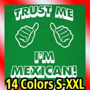 trust me im MEXICAN MENS T Shirt mexico vintage Tee