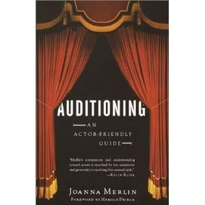 Auditioning An Actor Friendly Guide [Paperback] Joanna Merlin Books