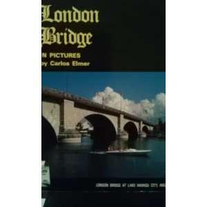 London Bridge in Pictures (9781878497130): Elmer: Books