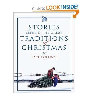 Stories Behind the Great Traditions of Christmas (Christian