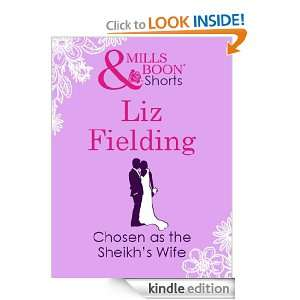 Mills & Boon : Chosen As The Sheikhs Wife: Liz Fielding:
