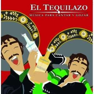 Tequilazo: Musica Para Cantar Y Gozar: Various Artists: Music