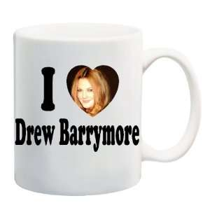 I LOVE DREW BARRYMORE Mug Coffee Cup 11 oz Everything