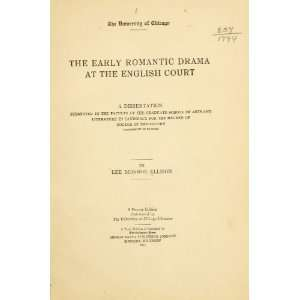Early Romantic Drama At The English Court Lee Monroe Ellison Books