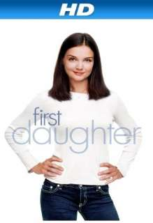 First Daughter [HD] Katie Holmes, Marc Blucas, Amerie