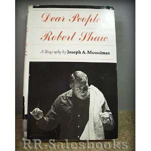 Dear People  Robert Shaw (9780253184573) Joseph A