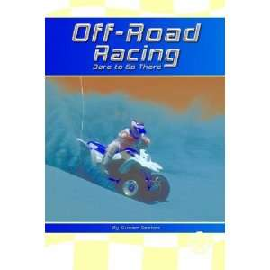 Off Road Racing Dare to Go There (Cover To Cover Books