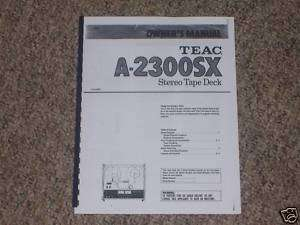 Teac A 2300SX Reel to Reel Tape Deck Owners Manual