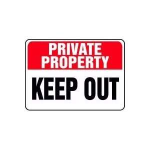 PRIVATE PROPERTY Keep Out Sign   10 x 14 Aluma Lite