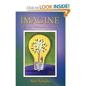 Imagine Ideas that Challenge the Status Quo