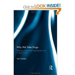 Why We Take Drugs: Seeking Excess and Communion in the