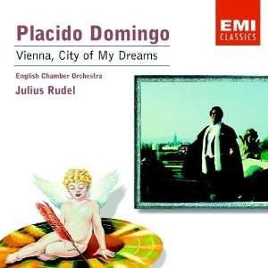 Vienna City of My Dreams Placido Domingo Music