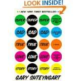 Super Sad True Love Story A Novel by Gary Shteyngart (May 3, 2011)