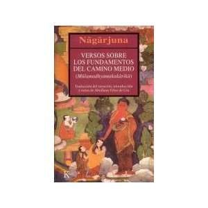 Los Fundamentos Del Camino Medio (9788472455450) Nagarjuna Books