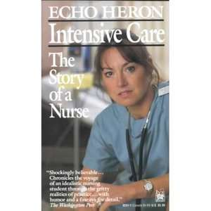 Intensive Care: The Story of a Nurse, Heron, Echo: Biography & Memoirs