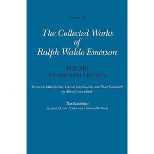Emerson, Volume IX Poems A Variorum Edition, Emerson, Ralph Waldo
