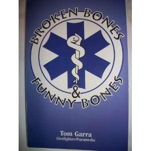 Broken Bones and Funny Bones (9780972184304): Books
