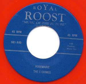 DOO WOP REPRO 5 CHIMES Rosemarie/Never Love Another ROYAL ROOST   RED