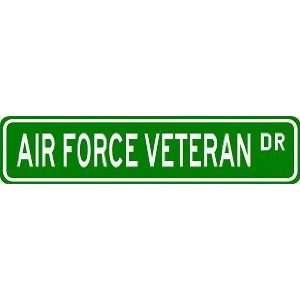 AIR FORCE VETERAN Street Sign ~ Custom Aluminum Street Signs