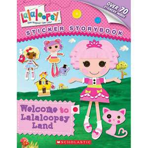 Welcome to Lalaloopsy Land: Sticker Storybook, Scholastic